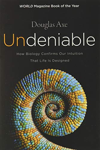 9780062349590: Undeniable: How Biology Confirms Our Intuition That Life Is Designed