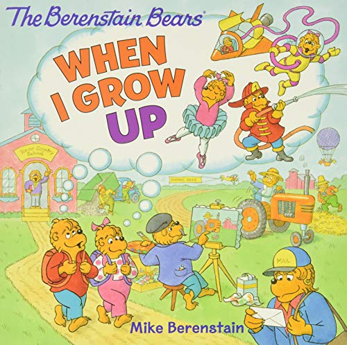 9780062350053: The Berenstain Bears: When I Grow Up