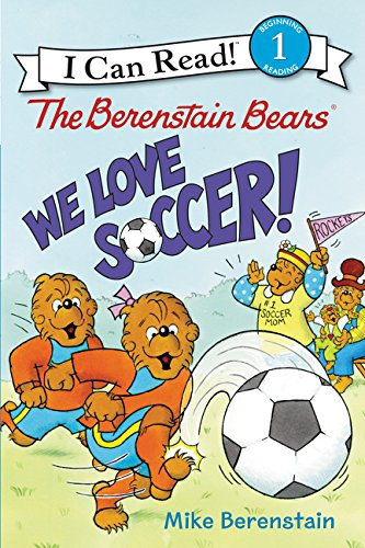 9780062350138: The Berenstain Bears: We Love Soccer! (I Can Read Level 1)