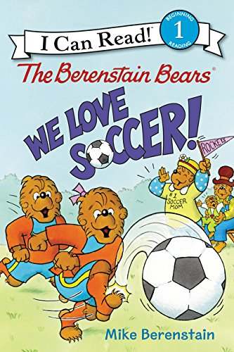 9780062350145: The Berenstain Bears: We Love Soccer! (I Can Read Level 1)