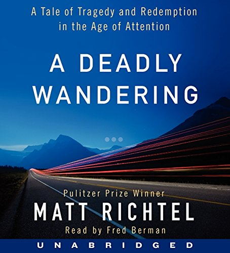 9780062350763: A Deadly Wandering CD: A Tale of Tragedy and Redemption in the Age of Attention
