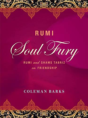 9780062350985: Rumi: Soul Fury: Rumi and Shams Tabriz on Friendship