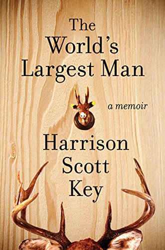 The World's Largest Man: A Memoir: Key, Harrison Scott
