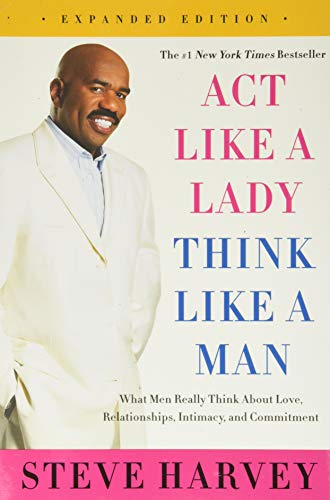 9780062351562: Act Like a Lady, Think Like a Man: What Men Really Think About Love, Relationships, Intimacy, and Commitment