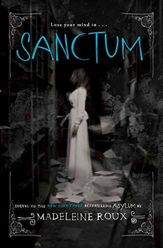 9780062351821: Sanctum: An Asylum Novel