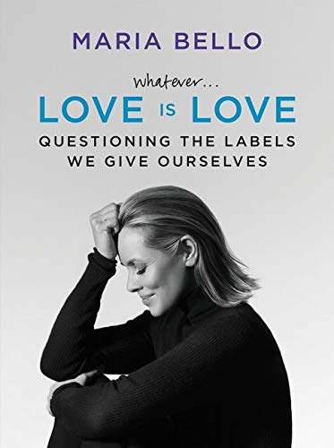 9780062351838: Whatever...Love Is Love: Questioning the Labels We Give Ourselves