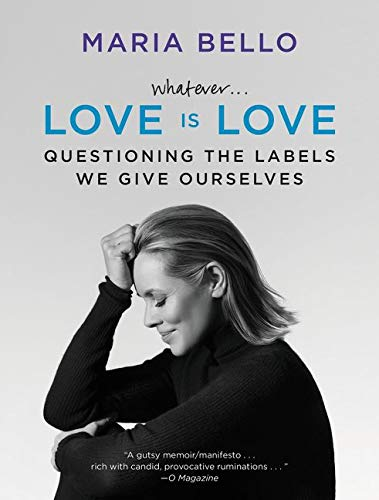 9780062351845: Whatever...Love Is Love: Questioning the Labels We Give Ourselves