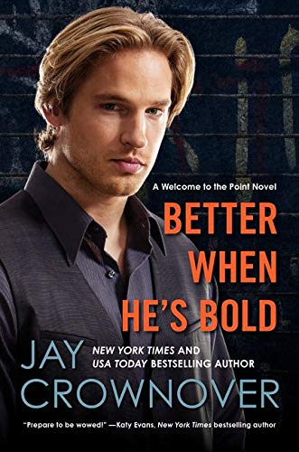 9780062351913: Better When He's Bold: A Welcome to the Point Novel