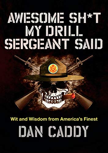 9780062351968: Awesome Sh*t My Drill Sergeant Said: Wit and Wisdom from America's Finest