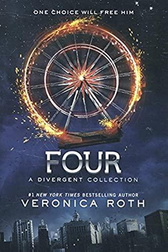 9780062353023: Four: A Divergent Collection (divergent insurgent allegiant)
