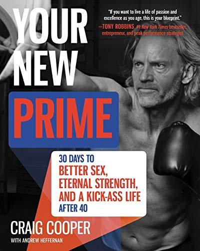 9780062353245: Your New Prime: 30 Days to Better Sex, Eternal Strength, and a Kick-Ass Life After 40