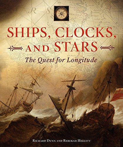Ships, Clocks, and Stars: The Quest for Longitude: Richard Dunn