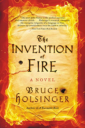 The Invention of Fire: A Novel: Bruce Holsinger