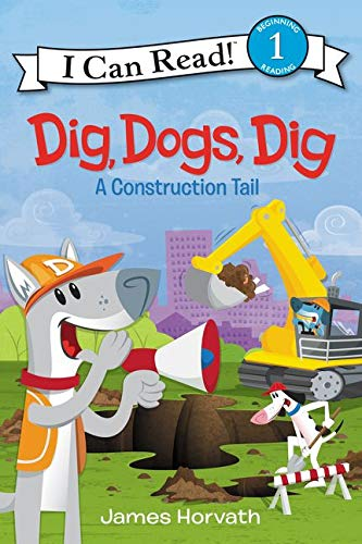 9780062357038: Dig, Dogs, Dig: A Construction Tail (I Can Read Book 1)