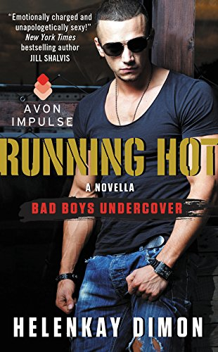 9780062357830: Running Hot: A Bad Boys Undercover Novella