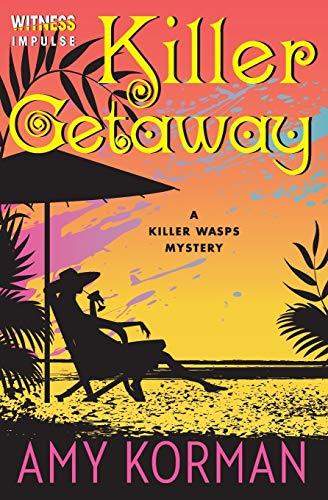 9780062357885: Killer Getaway: A Killer Wasps Mystery (Killer Wasps Mysteries)