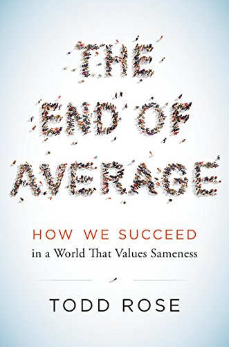 9780062358363: The End of Average: How We Succeed in a World That Values Sameness
