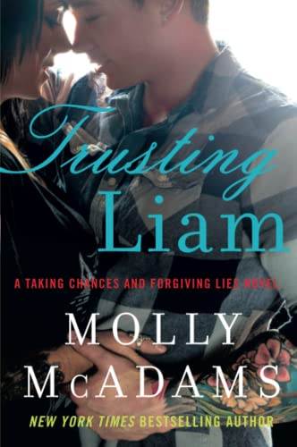 9780062358431: Trusting Liam: A Taking Chances and Forgiving Lies Novel
