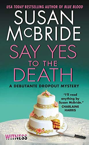 9780062358608: Say Yes to the Death: A Debutante Dropout Mystery (Debutante Dropout Mysteries)