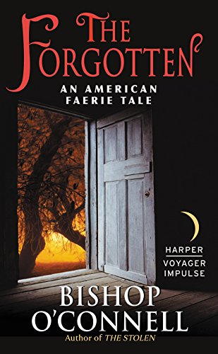 9780062358806: The Forgotten: An American Faerie Tale