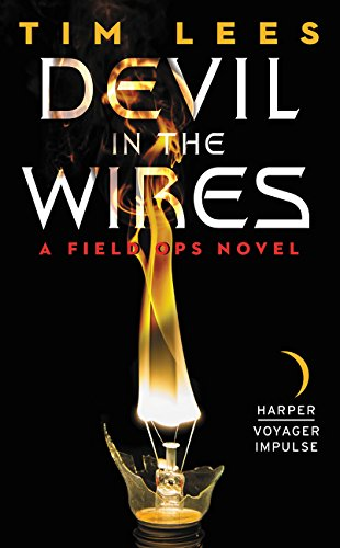 9780062358844: Devil in the Wires: A Field Ops Novel