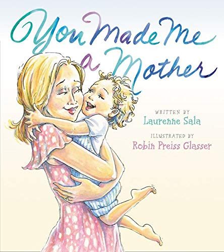 9780062358868: You Made Me a Mother