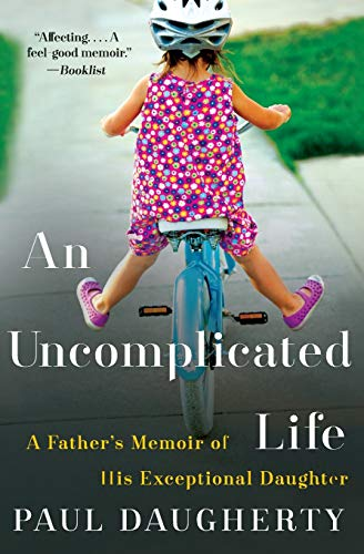 9780062359957: An Uncomplicated Life: A Father's Memoir of His Exceptional Daughter