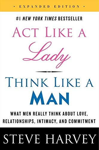 9780062359971: Act Like a Lady, Think Like a Man: What Men Really Think About Love, Relationships, Intimacy, and Commitment