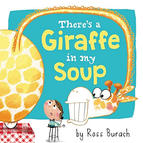 9780062360144: There's a Giraffe in My Soup