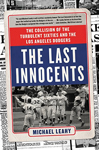 9780062360571: The Last Innocents: The Collision of the Turbulent Sixties and the Los Angeles Dodgers
