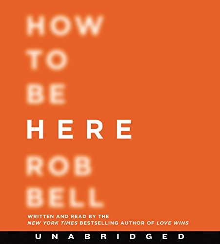 9780062360694: How to Be Here CD: A Guide to Creating a Life Worth Living