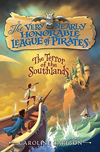 9780062361783: The Terror of the Southlands (Very Nearly Honorable League of Pirates)