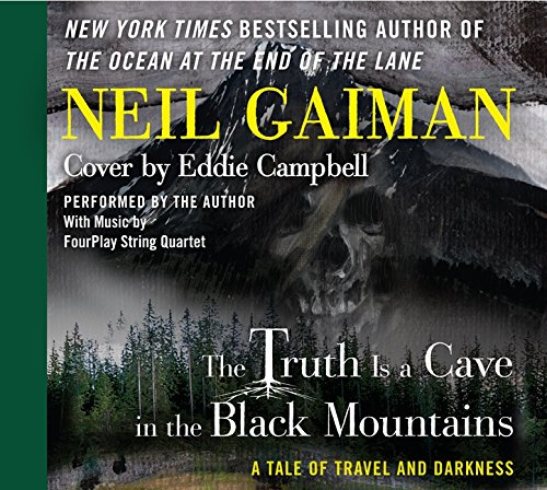 9780062362247: The Truth is a Cave in the Black Mountains CD: A Tale of Travel and Darkness with Pictures of All Kinds