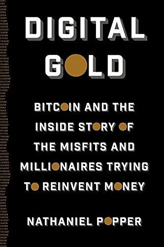9780062362490: Digital Gold: Bitcoin and the Inside Story of the Misfits and Millionaires Trying to Reinvent Money