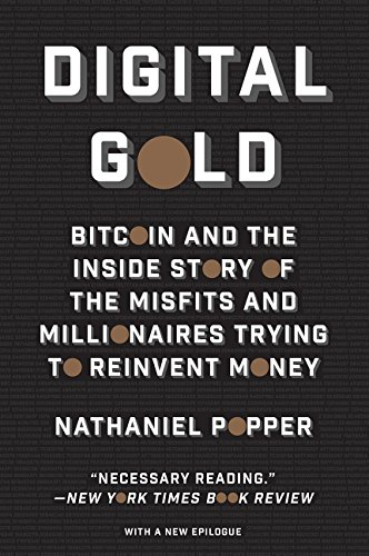 9780062362506: Digital Gold: Bitcoin and the Inside Story of the Misfits and Millionaires Trying to Reinvent Money
