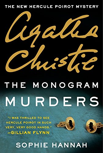 The Monogram Murders: The New Hercule Poirot Mystery (Hercule Poirot Mysteries): Sophie Hannah; ...