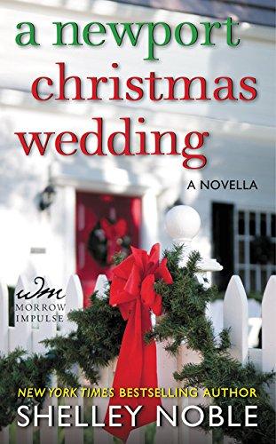 9780062362971: A Newport Christmas Wedding: A Novella