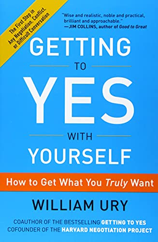 9780062363411: Getting to Yes with Yourself: How to Get What You Truly Want