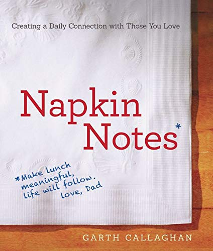 9780062363435: Napkin Notes: Make Lunch Meaningful, Life Will Follow