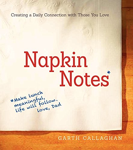 9780062363442: Napkin Notes: Make Lunch Meaningful, Life Will Follow