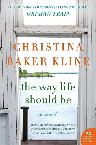 The Way Life Should Be: Kline, Christina Baker