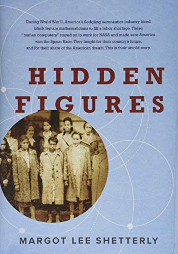 9780062363596: Hidden Figures: The American Dream and the Untold Story of the Black Women Mathematicians Who Helped Win the Space Race