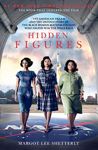 9780062363602: Hidden Figures: The American Dream and the Untold Story of the Black Women Mathematicians Who Helped Win the Space Race