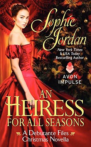 Heiress for All Seasons, An: A Debutante Files Christmas Novella: Jordan, Sophie