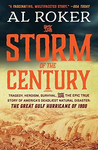 9780062364661: The Storm of the Century: Tragedy, Heroism, Survival, and the Epic True Story of America's Deadliest Natural Disaster: The Great Gulf Hurricane of 1900