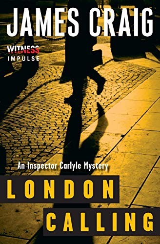 London Calling: An Inspector Carlyle Mystery (Inspector: Craig, James