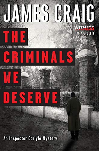 9780062365361: The Criminals We Deserve: An Inspector Carlyle Mystery (Inspector Carlyle Mysteries)