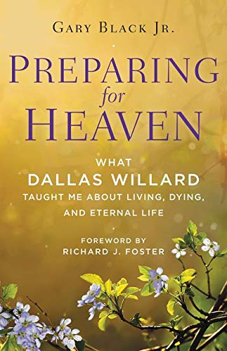 9780062365521: Preparing for Heaven: What Dallas Willard Taught Me about the Afterlife