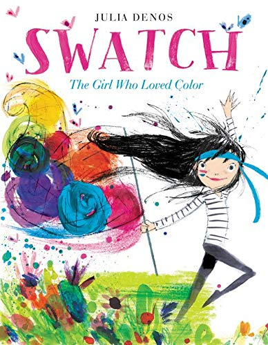 9780062366382: Swatch: The Girl Who Loved Color