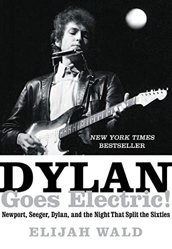 9780062366689: Dylan Goes Electric!: Newport, Seeger, Dylan, and the Night That Split the Sixties